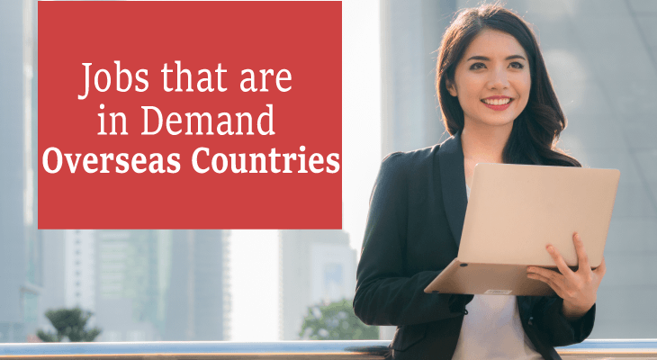 Jobs that are in Demand In  Overseas Countries