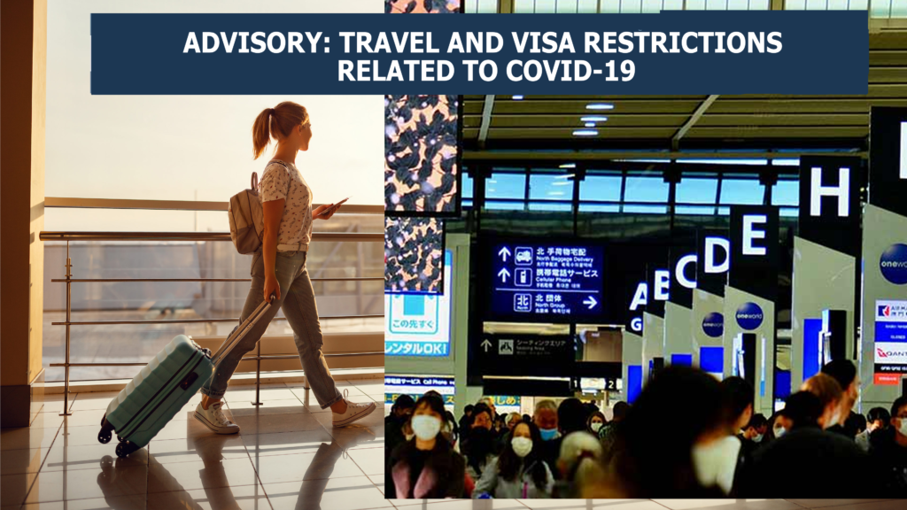 ADVISORY: TRAVEL AND VISA RESTRICTIONS RELATED TO COVID-19